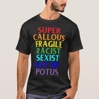 Super verhärteter Rassist nicht mein POTUS, T-Shirt