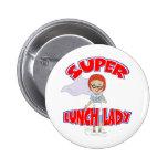 Supermittagessen-Dame Button