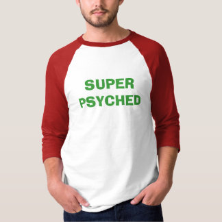 SUPERPSYCHED T-Shirt