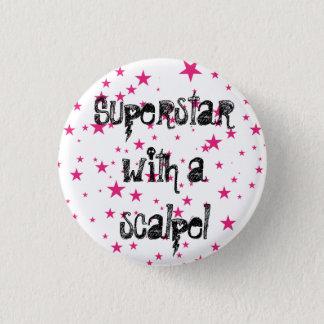 Superstar mit einem Skalpell Runder Button 3,2 Cm