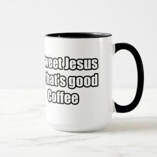 Süßer Jesus, der guter Kaffee ist Tasse