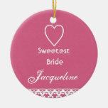 Süßestes BRAUT Name-Rosa-Herz und Spitze Weihnachtsbaum Ornamente