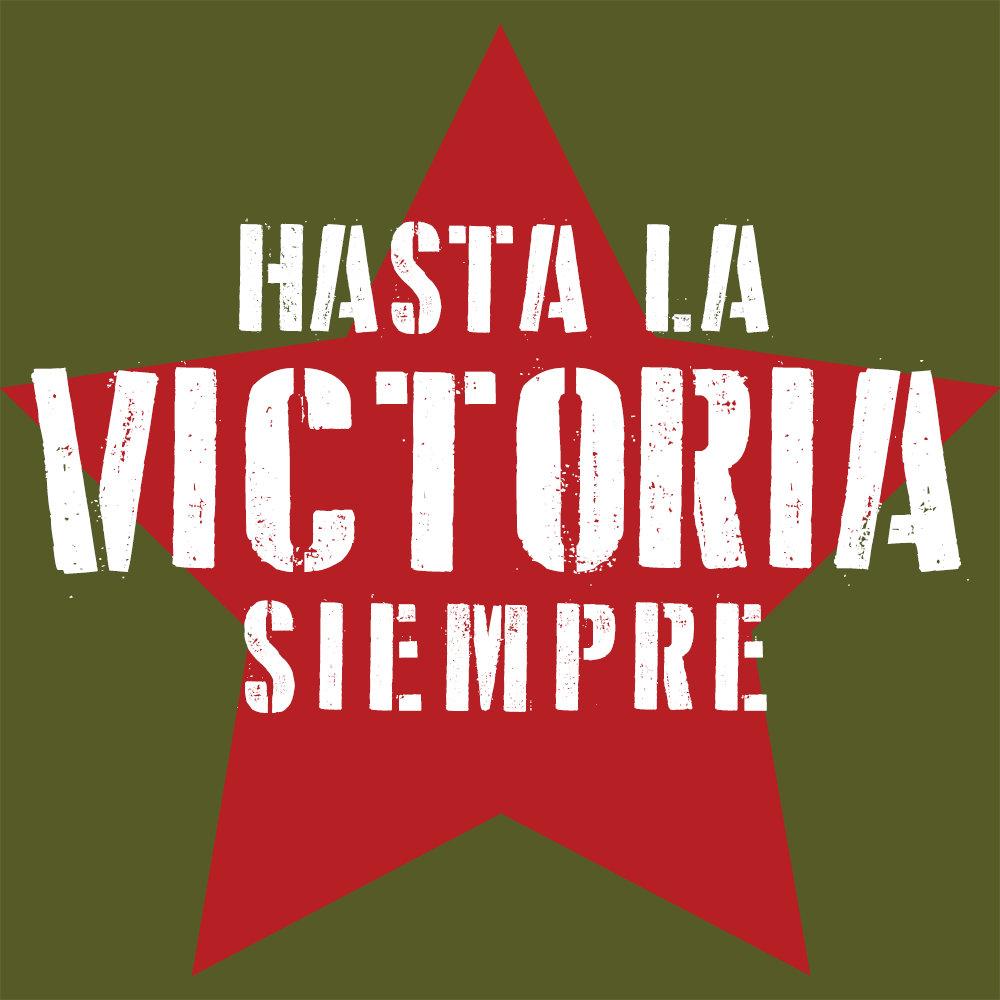 Hasta La Victoria Siempre Cuba Slogan