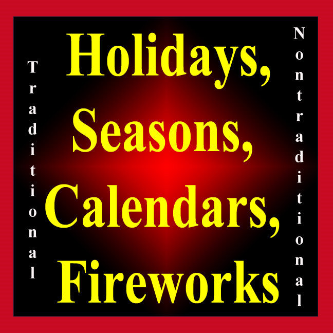 Holidays, Seasons, Calendars, Fireworks