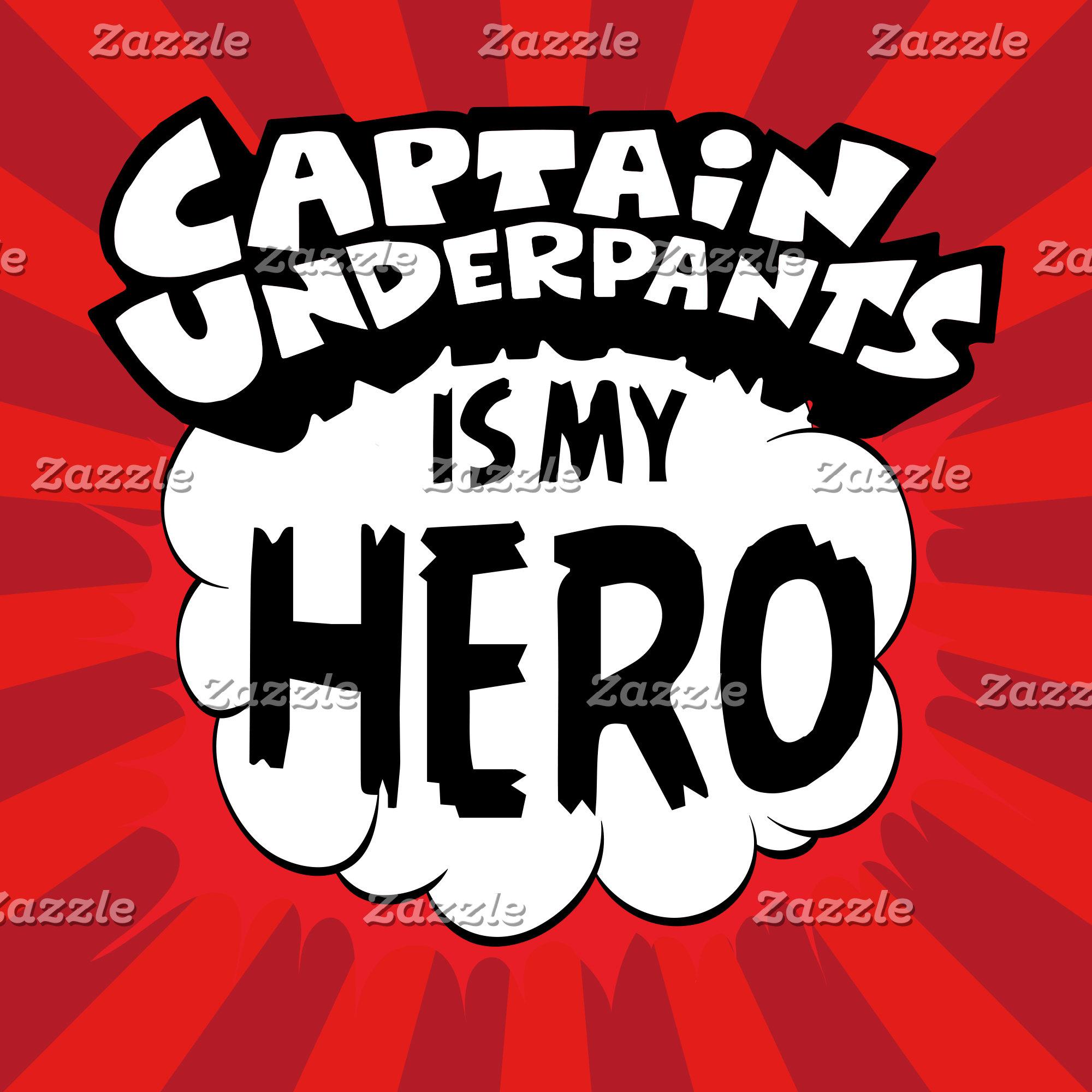 Captain Underpants Is My Hero