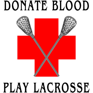 Donate Blood Play Lacrosse T-Shirts Gifts