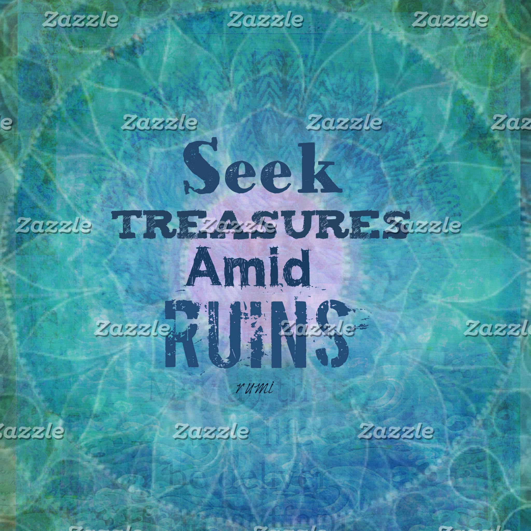 Seek Treasures Amid Ruins Rumi quote