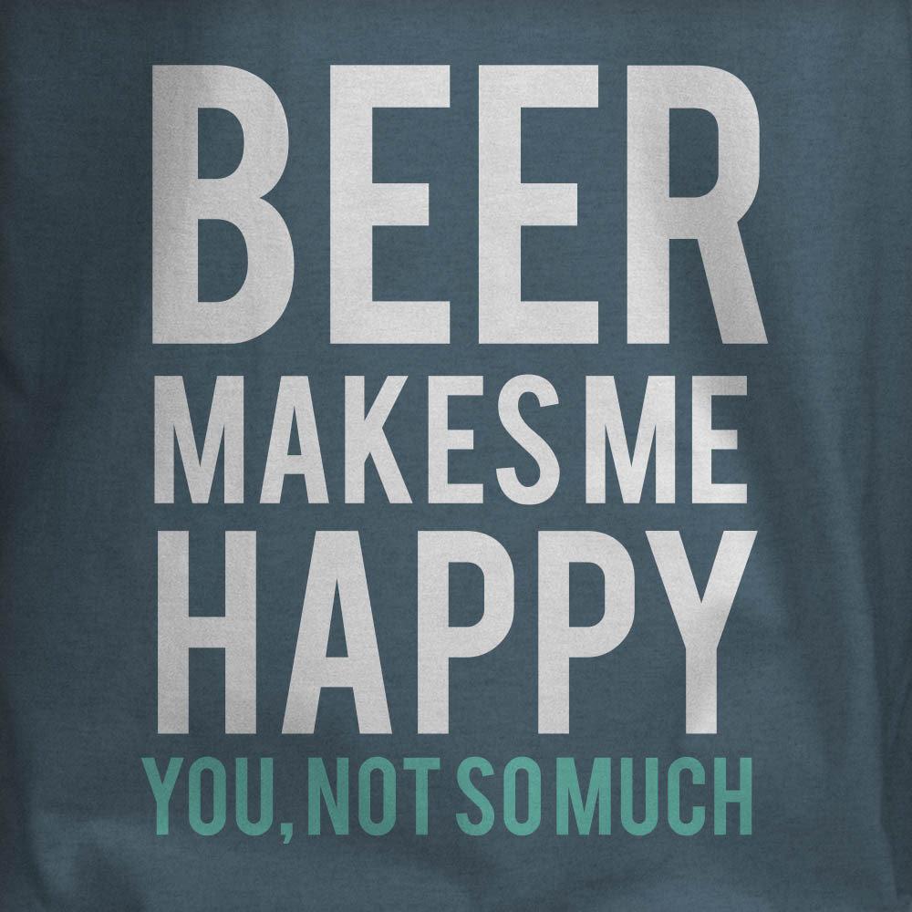 Beer makes me happy