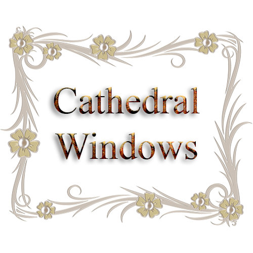 Cathedral Windows