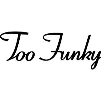Too Funky