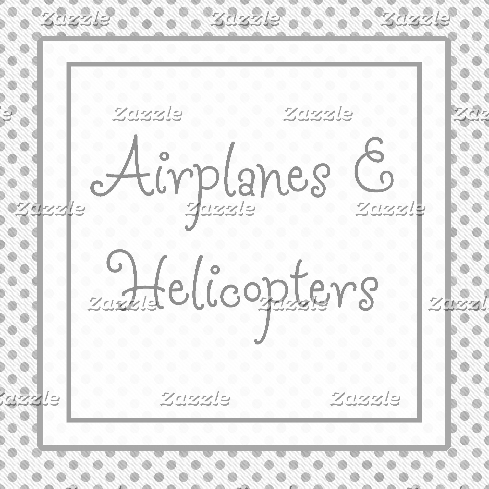 Airplanes & Helicopters