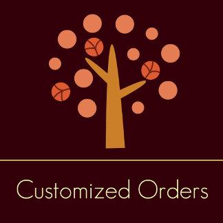Customized Orders