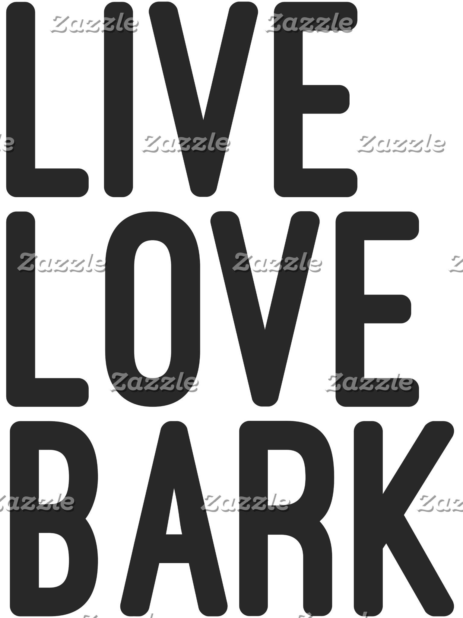 Live Love Bark Dog Quote