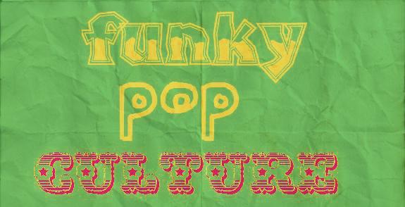 Funky Pop Culture