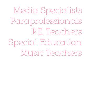 More - Art Teachers, Parapros, P.E. Teachers, Etc