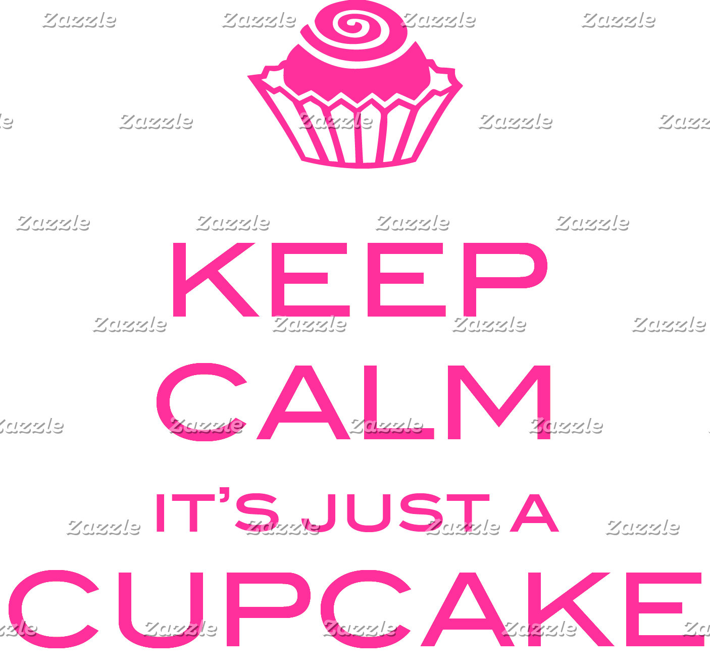 Keep Calm It's Just a Cupcake