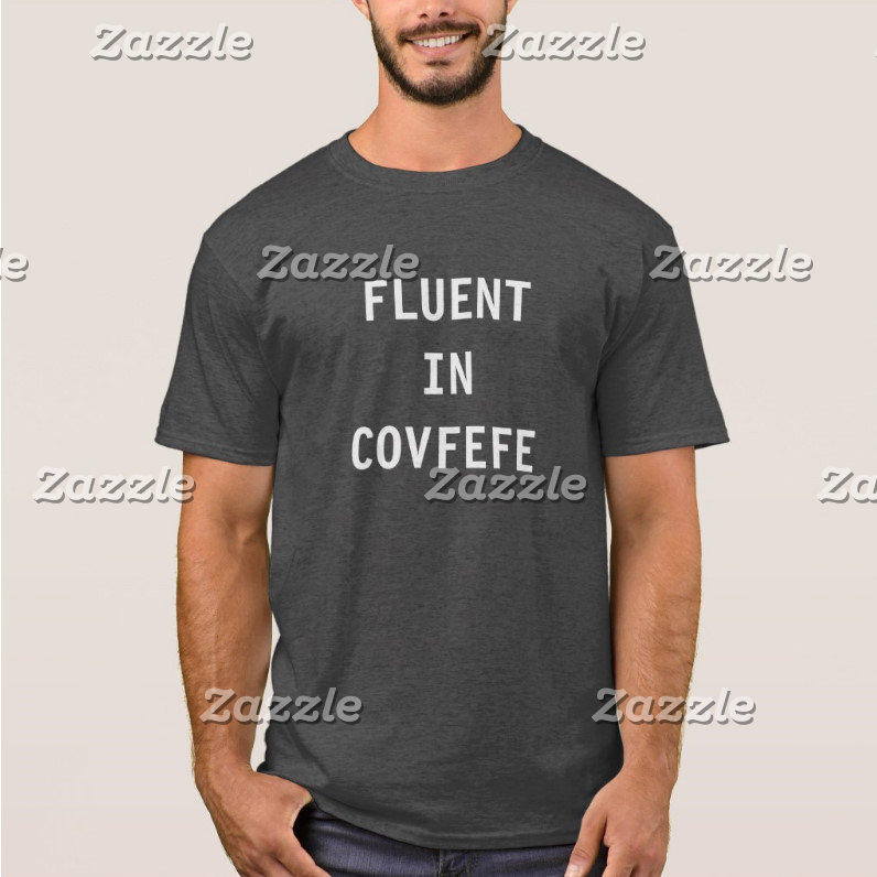 FLUENT IN COVFEFE