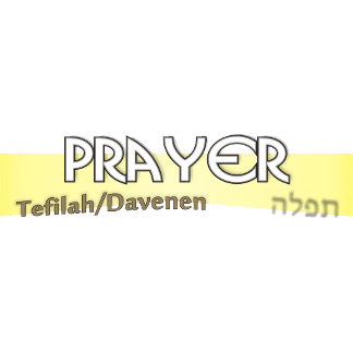 Prayer- Tefilah