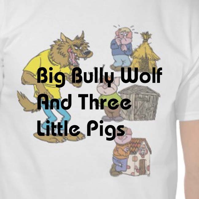 Big Bully Wolf and the Three Little Pigs