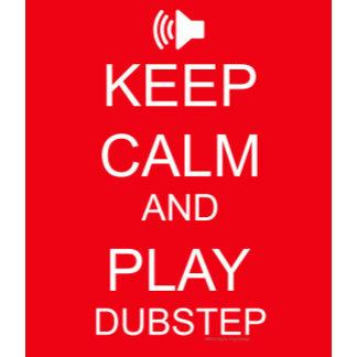 KEEP CALM and PLAY DUBSTEP