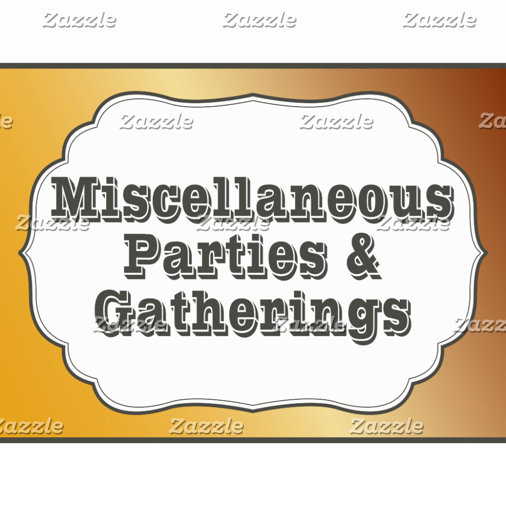 Misc. Parties & Gatherings