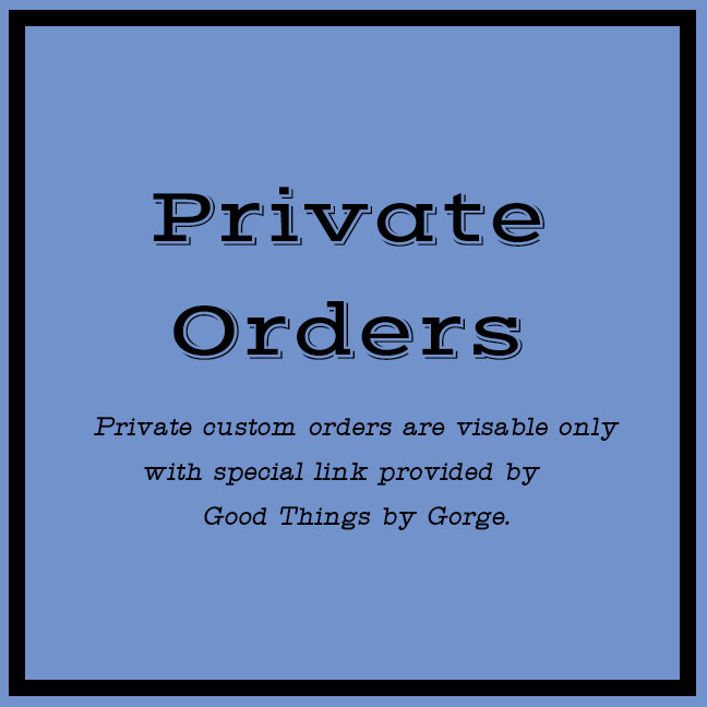 Private Custom Orders