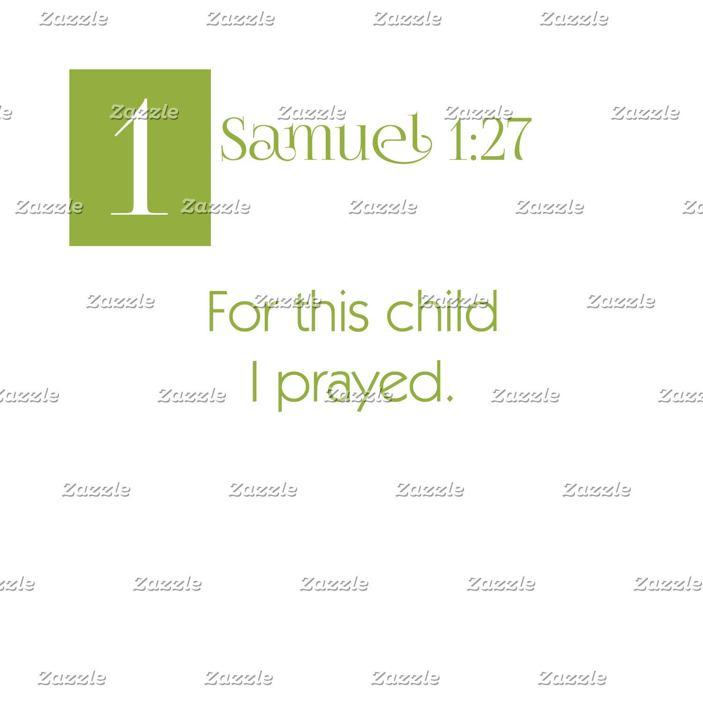 1 Samuel 1:27 - For this Child I Prayed