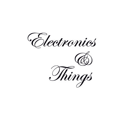 Electronics & Things