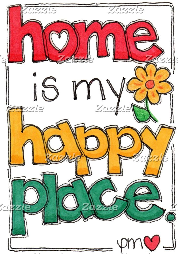 Home Is My Happy Place