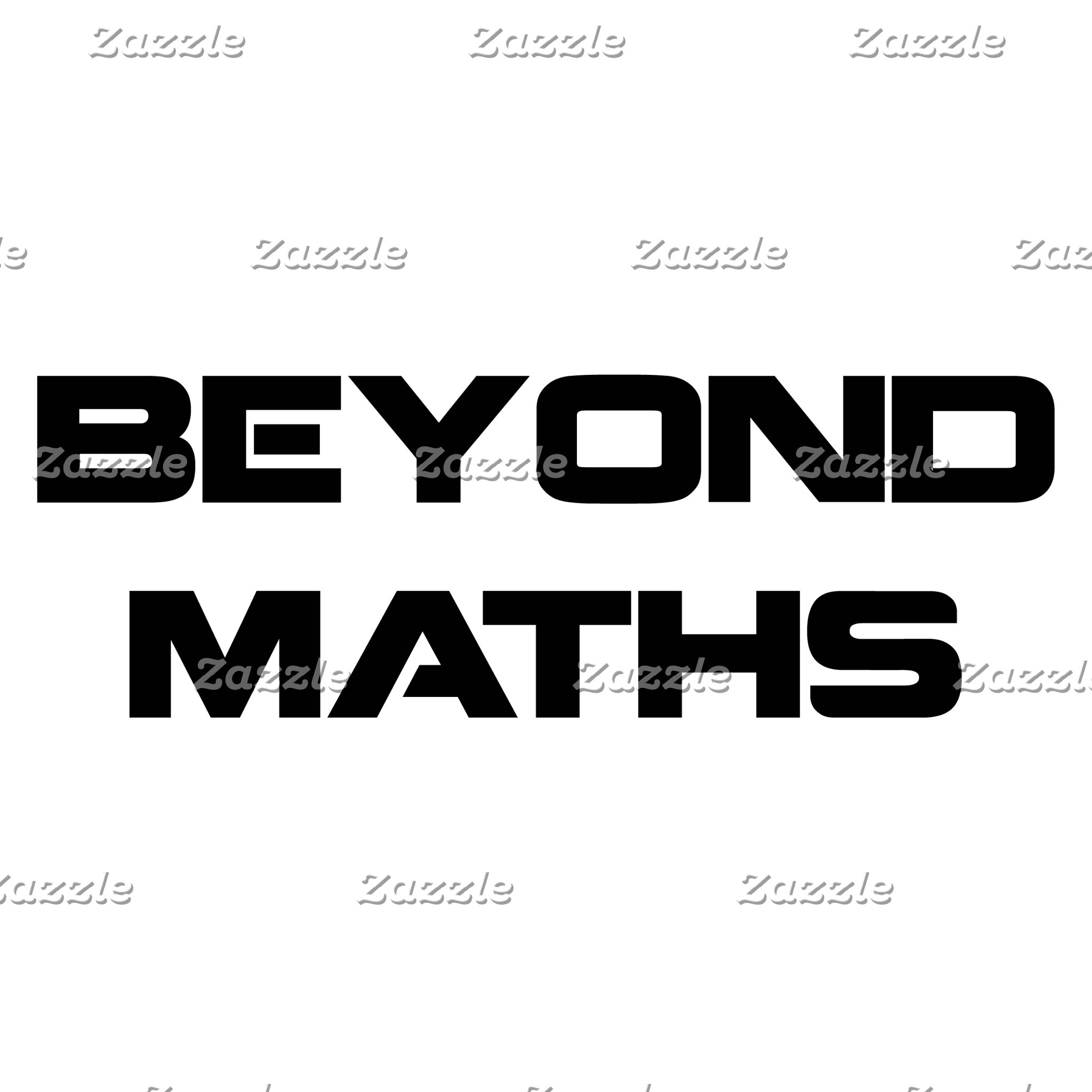 Beyond Maths