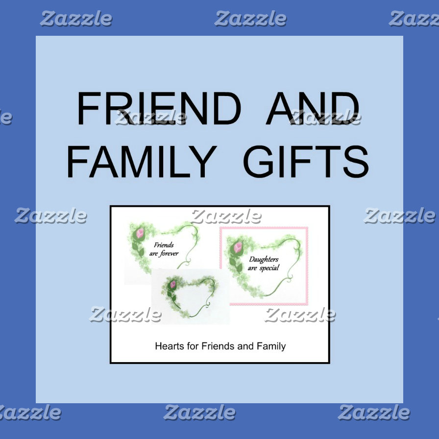 Family and Friend Gifts