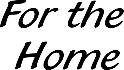 For the Home