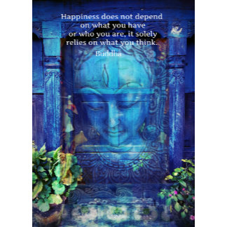 Happiness does not depend on what you have or who