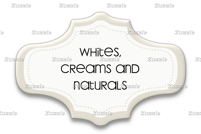 Whites, Creams and Naturals