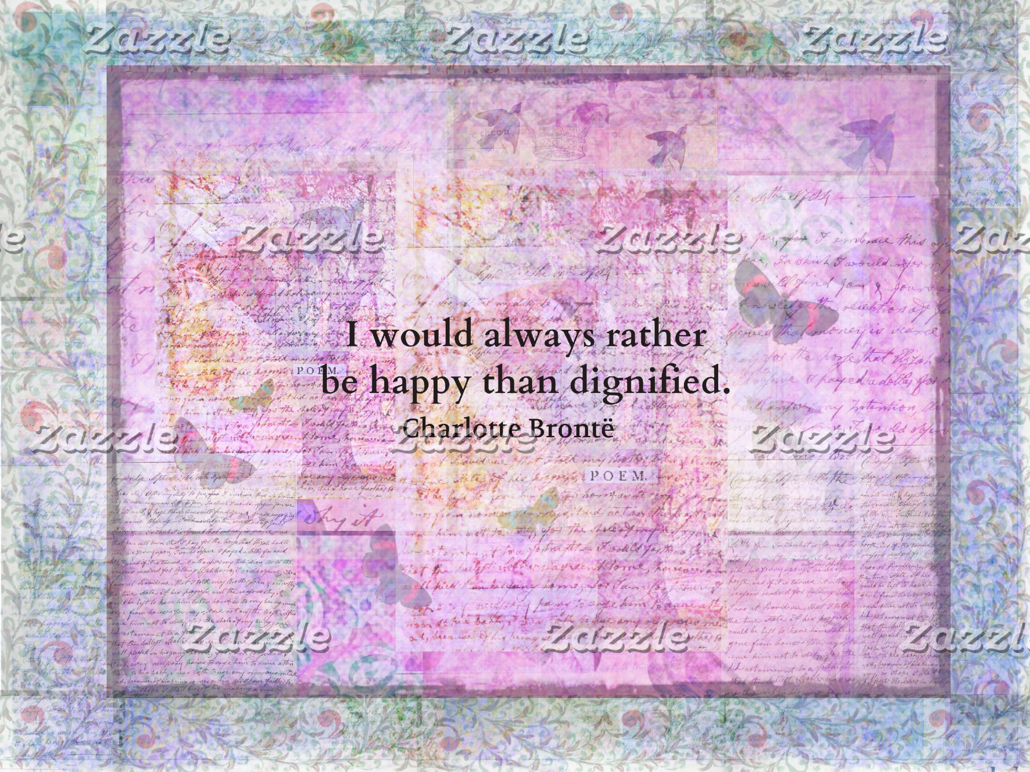 I would always rather be happy than dignified