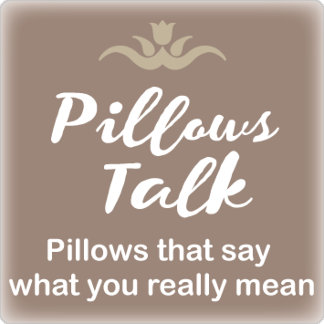 Pillows Talk