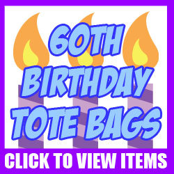 60th Birthday Totes