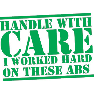 HANDLE WITH CARE I worked hard on these ABS
