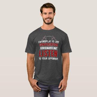 SWORDPLAY MÜSSEN SIE AUF GEGNER HÖREN - FECHTEND T-Shirt
