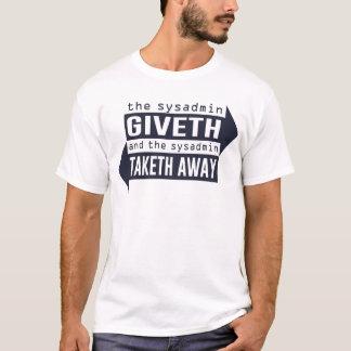 Sysadmin Giveth und Taketh weg T-Shirt