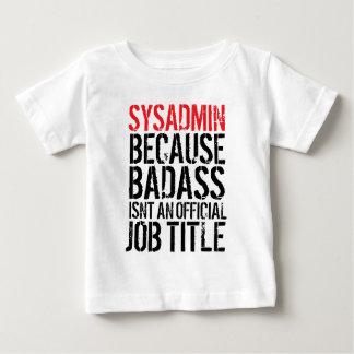 Sysadmin, weil Badass nicht ein offizieller Titel Baby T-shirt