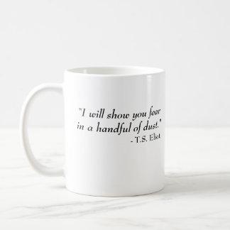 T.S. Eliot-Zitat - Furcht Kaffeetasse