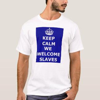 T - Shirt behalten ruhig wir begrüßen Sklaven