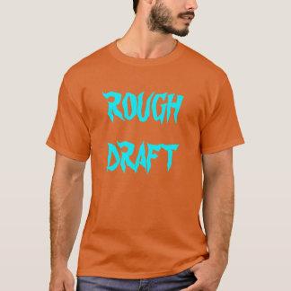 "T - Shirt ""des rauen Entwurfs"""