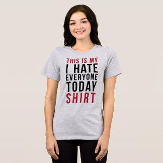 T - Shirt dieses ist mein ich hassen jeder heute