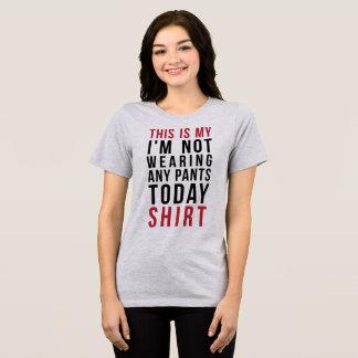 T-Shirt dieses ist mein ich tragen keine Hosen