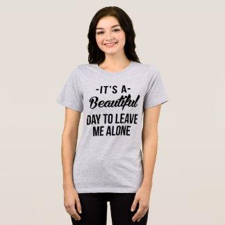T - Shirt ist es ein schöner Tag, zum ich allein