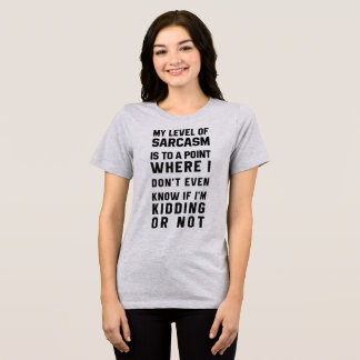 T - Shirt mein Niveau des Sarkasmus ist ich wissen