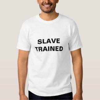 T - Shirt-Sklave ausgebildet Tshirt