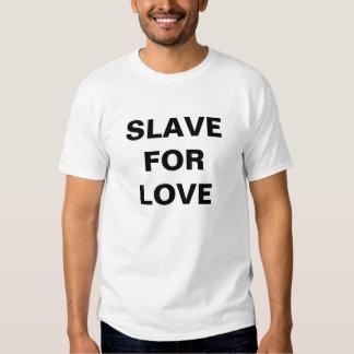 T - Shirt-Sklave für Liebe Hemden